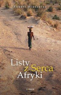 Listy z serca Afryki - Robert Wieczorek - ebook