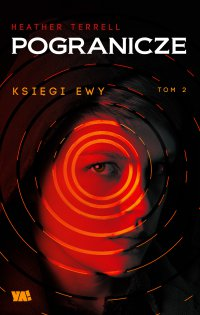 Księgi Ewy. Pogranicze. Tom II - Heather Terrell - ebook