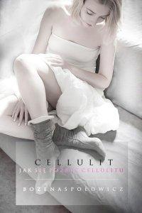 Cellulit. Jak się pozbyć cellulitu - Bożena Społowicz - ebook
