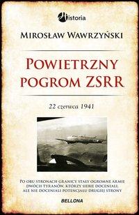 Powietrzny pogrom ZSRR. 22 czerwca 1941 - Mirosław Wawrzyński - ebook