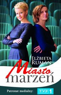 Miasto marzeń - Elżbieta Ruman - ebook