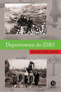 Deportowani do ZSRS. Relacje ofiar gułagu - Opracowanie zbiorowe - ebook