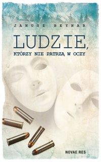 Ludzie, którzy nie patrzą w oczy - Janusz Beynar - ebook
