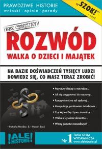 Rozwód. Walka o dzieci i majątek. Prawdziwe historie, wnioski, opinie, porady... - Marcin Black - ebook