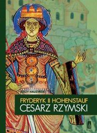 Fryderyk II Hohenstauf cesarz rzymski