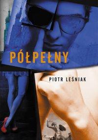 Półpełny - Piotr Leśniak - ebook
