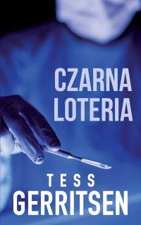Czarna loteria - Tess Gerritsen - ebook