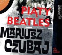 Piąty beatles - Mariusz Czubaj - audiobook