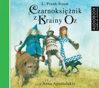 Czarnoksiężnik z Krainy Oz - Lyman Frank Baum - audiobook
