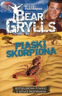 Misja: przetrwanie. Piaski skorpiona - Bear Grylls - ebook