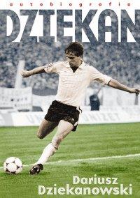 Dziekan - Dariusz Dziekanowski - ebook