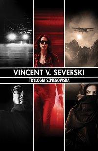 Pakiet Trylogia Szpiegowska - Vincent V. Severski - audiobook
