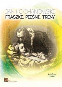 Fraszki, Pieśni, Treny