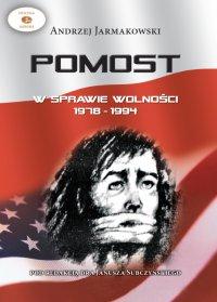 POMOST w sprawie wolności 1978-1994 - Andrzej Jarmakowski - ebook