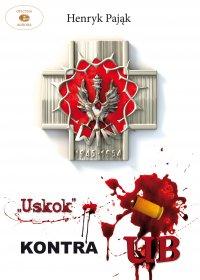 """Uskok"" kontra UB - Henryk Pająk - ebook"