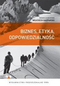 Biznes, etyka, odpowiedzialność - Wojciech Gasparski - ebook