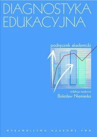 Diagnostyka edukacyjna. Podręcznik akademicki