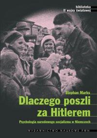 Dlaczego poszli za Hitlerem - Stephen Marks - ebook