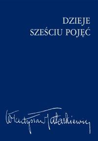 Dzieje sześciu pojęć - Władysław Tatarkiewicz - ebook