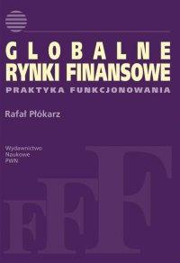 Globalne rynki finansowe - Rafał Płókarz - ebook