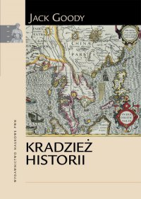 Kradzież historii - Jack Goody - ebook