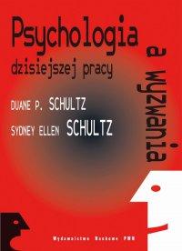 Psychologia a wyzwania dzisiejszej pracy - Duane Schultz - ebook