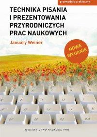 Technika pisania i prezentowania przyrodniczych prac naukowych. Przewodnik praktyczny. Wydanie nowe