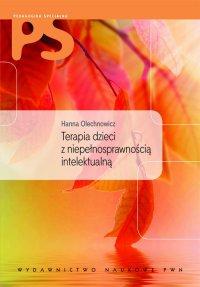 Terapia dzieci z niepełnosprawnością intelektualną - Hanna Olechnowicz - ebook
