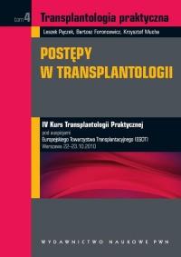 Transplantologia praktyczna. Postępy w transplantologii. Tom 4 - Leszek Pączek - ebook