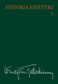 Historia estetyki. Tom 3 - Władysław Tatarkiewicz - ebook