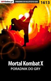"Mortal Kombat X - poradnik do gry - Łukasz ""Qwert"" Telesiński - ebook"