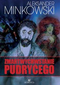 Zmartwychwstanie Pudrycego - Aleksander Minkowski - ebook