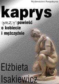Kaprys (przy)powieść o kobiecie i mężczyźnie
