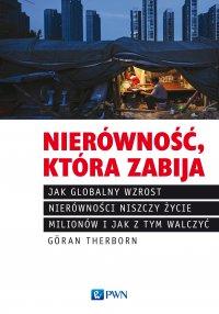 Nierówność, która zabija - Goran Therborn - ebook