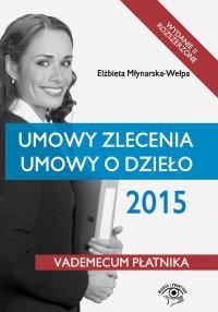 Umowy zlecenia, umowy o dzieło 2015. Wydanie 2