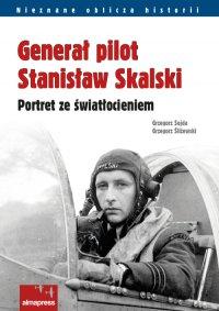 Generał pilot Stanisław Skalski - Grzegorz Śliżewski - ebook