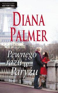 Pewnego razu w Paryżu. Wydanie 2 - Diana Palmer - ebook