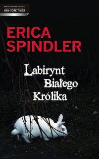 Labirynt Białego Królika - Erica Spindler - ebook