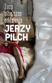 Zuza albo czas oddalenia - Jerzy Pilch - ebook