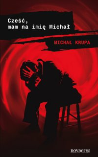 Cześć, mam na imię Michał - Michał Krupa - ebook