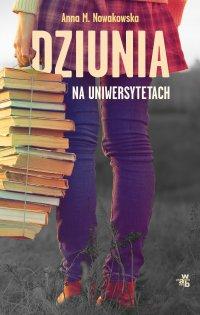 Dziunia na uniwersytetach - Anna Maria Nowakowska - ebook