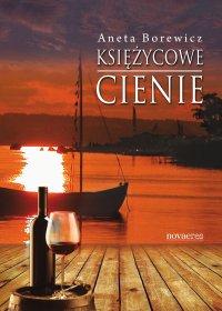 Księżycowe cienie - Aneta Borewicz - ebook