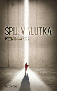 Śpij, malutka - Przemysław Koza - ebook