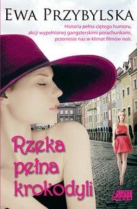 Rzeka pełna krokodyli - Ewa Przybylska - ebook