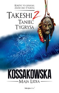 Takeshi. Taniec tygrysa. Tom 2
