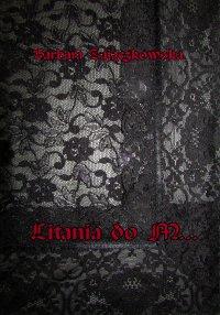 Litania do M... - Barbara Zajączkowska - ebook