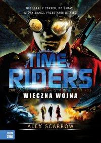 Time Riders. Wieczna wojna