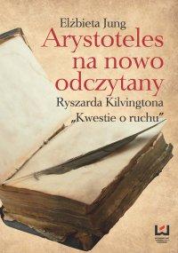 """Arystoteles na nowo odczytany. Ryszarda Kilvingtona """"Kwestie o ruchu"""""""
