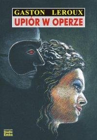 Upiór w operze - Gaston Leroux - ebook
