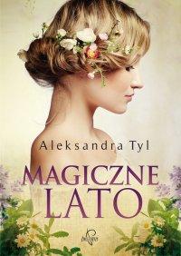 Magiczne lato - Aleksandra Tyl - ebook